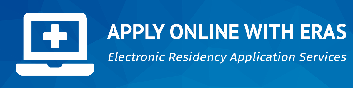 Apply online with ERAS Electronic Residency Application System
