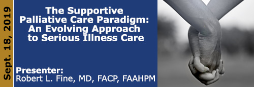 The Supportive Palliative Care Paradigm: An Evolving Approach to Serious Illness Care