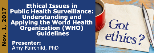 Ethical Issues in Public Health Surveillance: Understanding and Applying the World Health Organization (WHO) Guidelines