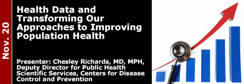 11-20-13 Health Data and Transforming Our Approaches to Improving Population Health