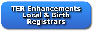 TER Enhancements for Local and Birth Registrars
