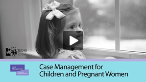Case Management for Children and Pregnant Women Video