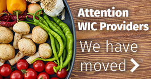 Attention WIC Providers: We have moved.